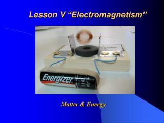 "Lesson  V  ""Electromagnetism"""