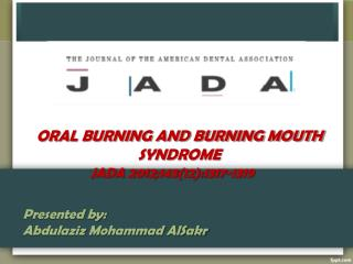 ORAL BURNING AND BURNING MOUTH SYNDROME