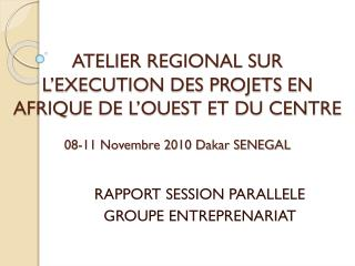 RAPPORT SESSION PARALLELE GROUPE ENTREPRENARIAT