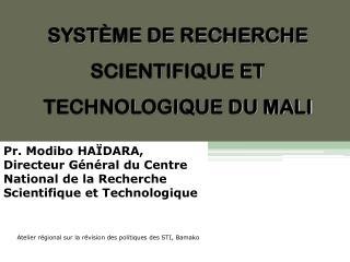 SYSTÈME DE RECHERCHE SCIENTIFIQUE ET TECHNOLOGIQUE DU MALI