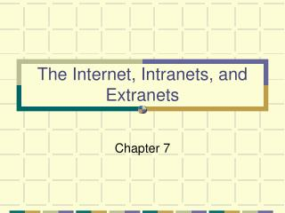 Chapter 7: The Internet and The World Wide Web