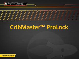 CribMaster™  ProLock