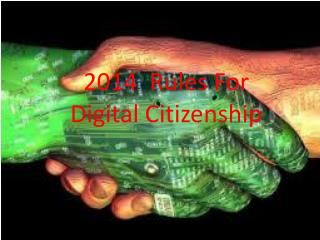 2014  Rules For   Digital  C itizenship