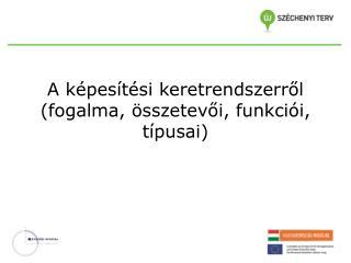 A képesítési keretrendszerről  (fogalma, összetevői, funkciói, típusai)