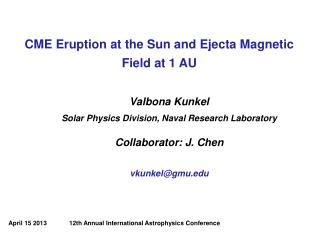 CME Eruption at the Sun and  Ejecta  Magnetic Field at 1 AU