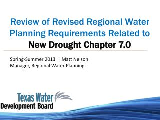 Review of Revised Regional Water Planning Requirements Related  to  New Drought Chapter 7.0