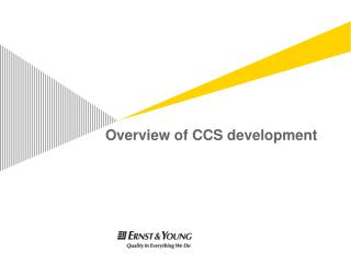 Overview of CCS development