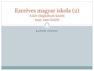 Ezeréves magyar iskola (2) A két világháború között 1945-1990 között