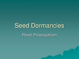 Seed Dormancies