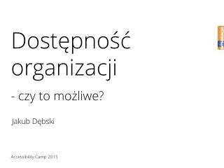 Dostępność organizacji - czy to możliwe?