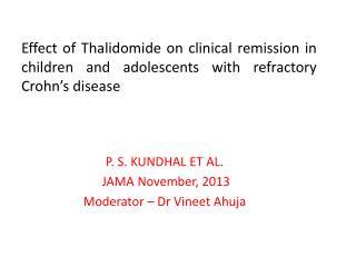 P. S. KUNDHAL ET AL. JAMA  November, 2013 Moderator – Dr  Vineet  Ahuja