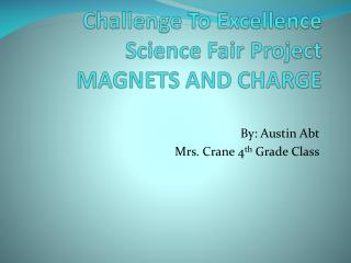 Challenge To Excellence Science Fair Project MAGNETS AND CHARGE