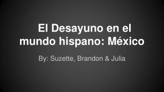 El Desayuno en el mundo hispano: México