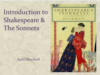 Introduction to  Shakespeare &  The Sonnets