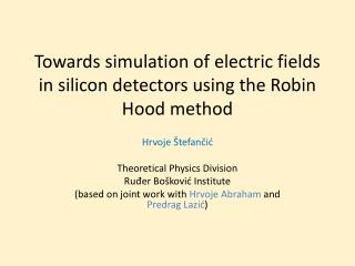 Towards simulation of electric fields in silicon detectors using the Robin Hood method