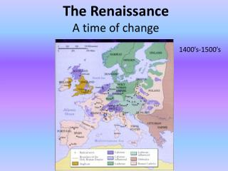 The Renaissance A time of change
