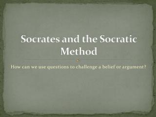 Socrates and the Socratic Method