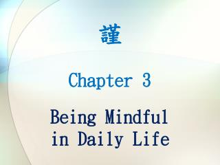 Chapter 3 Being Mindful  in Daily Life