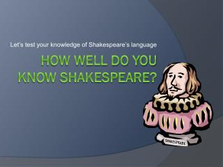 How well do you know Shakespeare?