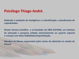 Psicólogo Thiago André.