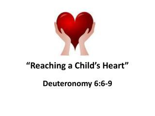 """Reaching a Child's Heart"""