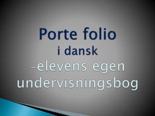 Porte folio i dansk - elevens egen undervisningsbog