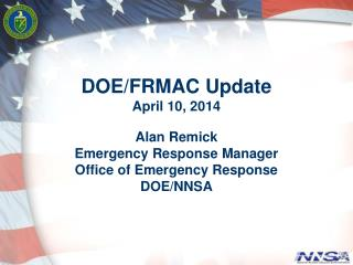 DOE/FRMAC  Update April 10, 2014 Alan Remick Emergency Response Manager