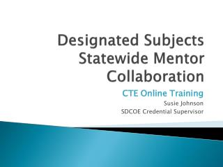 Designated Subjects  Statewide  M entor Collaboration