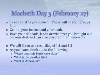 Macbeth Day 3  (February 27)