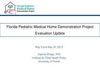 Florida Pediatric  Medical Home Demonstration Project Evaluation Update