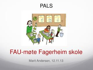 FAU-møte  Fagerheim skole