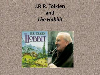 J.R.R. Tolkien and  The Hobbit