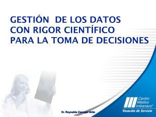 GESTIÓN   DE  LOS  DATOS CON RIGOR CIENTÍFICO  PARA  LA TOMA  DE DECISIONES