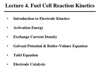 Lecture 4 . Fuel Cell Reaction Kinetics