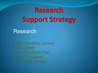 Research Support Strategy