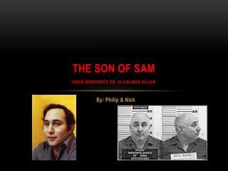 The Son of Sam David Berkowitz or .44 Caliber killer