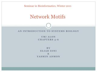 Seminar  in Bioinformatics, Winter  2011 Network Motifs
