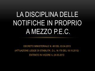 LA DISCIPLINA DELLE NOTIFICHE IN PROPRIO  A MEZZO P.E.C.
