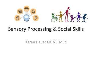 Sensory Processing & Social Skills