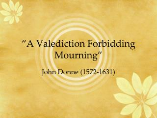 �A Valediction Forbidding Mourning�