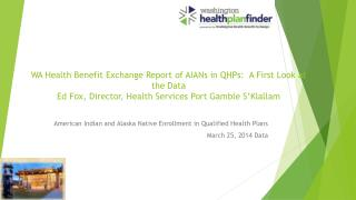 American Indian and Alaska Native Enrollment  in Qualified Health Plans March 25,  2014 Data