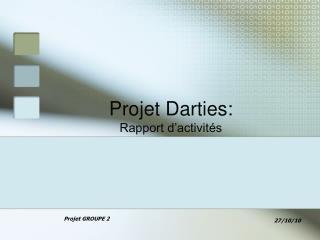 Projet Darties: Rapport d'activités