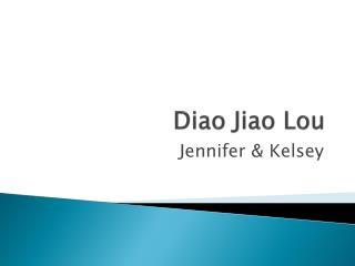 Diao  Jiao Lou