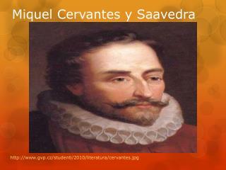Miquel  Cervantes y  Saavedra