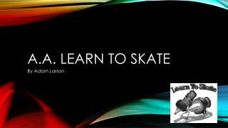 A.A. Learn to skate
