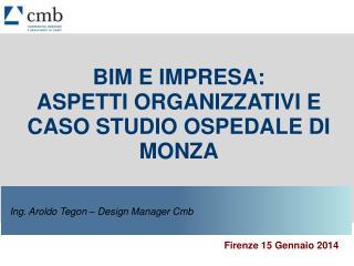 Ing. Aroldo  Tegon  – Design Manager  Cmb