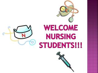 Welcome nursing students!!!
