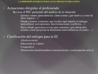Actuaciones dirigidas al profesorado Revisar el PEC partiendo del análisis de la situación