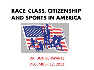 RACE, CLASS, CITIZENSHIP AND SPORTS IN AMERICA