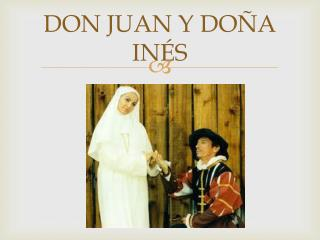 DON JUAN Y DO�A IN�S
